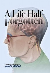 James Burns's A Life Half-Forgotten TPB # 1