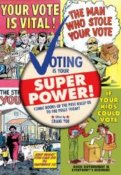 Clover Press, LLC's Voting is Your Super Power!: Comic Books of the Past Rally Us to the Polls Today! Hard Cover # 1
