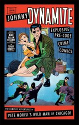 IDW Publishing's Johnny Dynamite: Explosive Pre-Code Crime Comics Hard Cover # 1