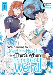 Seven Seas Entertainment's We Swore To Meet In The Next Life And That's When Things Got Weird! Soft Cover # 1