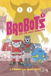 Oni Press's Brobots and The Kaiju Kerfuffle! Hard Cover # 1