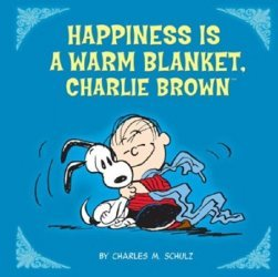 Running Press's Happiness is a Warm Blanket, Charlie Brown Hard Cover # 1