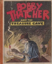 Altemus Co.'s Bobby Thatcher and the Treasure Cave Hard Cover # 1