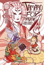 Iron Circus Comics's Tamamo: The Fox Maiden and Other Asian Stories Soft Cover # 1
