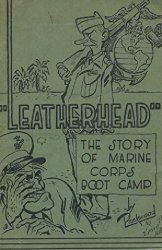 Marine Corps Association's Leatherhead: The Story of Marine Corps Boot Camp Soft Cover nn