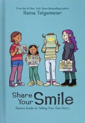 Graphix's Share Your Smile: Raina's Guide to Telling Your Own Story Hard Cover # 1