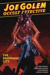 Dark Horse Comics's Joe Golem: Occult Detective - Drowning City Hard Cover # 1