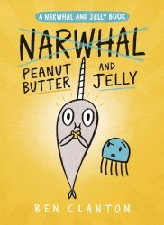 Tundra Publishing's Narwhal: Peanut Butter and Jelly TPB # 1