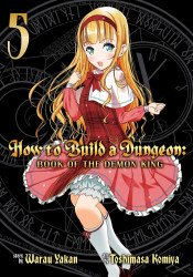 Seven Seas Entertainment's How To Build A Dungeon: Book Of The Demon King Soft Cover # 5