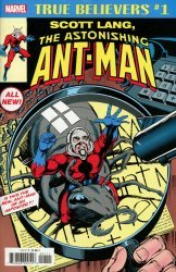 Marvel Comics's True Believers: Scott Lang - The Astonishing Ant-Man Issue # 1