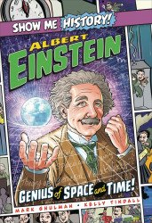 Portable Press's Show Me History!: Albert Einstein - Genius Of Space And Time Hard Cover # 1