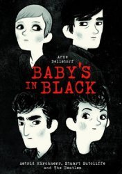 First Second Books's Baby's in Black: Astrid Kirchherr, Stuart Sutcliffe, and the Beatles in Hamburg Hard Cover # 1