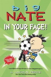 Andrews McMeel Publishing's Big Nate: In Your Face Soft Cover # 1