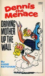 Gold Medal Books's Dennis the Menace: Driving Mother Up the Wall Soft Cover # 1