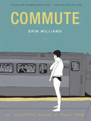 Harry N. Abrams Books's Commute: An Illustrated Memoir Of Female Shame Hard Cover # 1