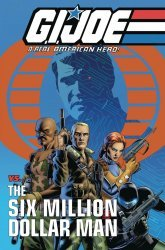 IDW Publishing's G.I. Joe: A Real American Hero vs the Six Million Dollar Man TPB # 1