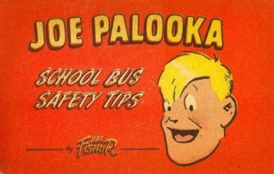Superior Coach Corporation's Joe Palooka: School Bus Safety Tips Issue # 1