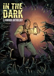 IDW Publishing's In The Dark: A Horror Anthology Hard Cover # 1