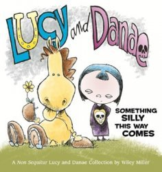 Andrews McMeel Publishing's Non Sequitur Collection: Lucy and Danae - Something Silly this Way Comes TPB # 1