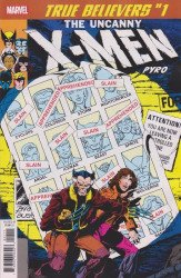 Marvel Comics's True Believers: X-Men - Pyro Issue # 1