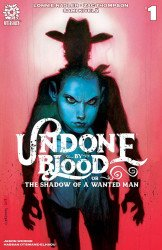 After-Shock Comics's Undone by Blood: The Shadow of a Wanted Man Issue # 1b