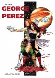 IDW Publishing's The Art of George Perez Hard Cover # 1