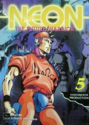 YACOM DreamArts's Neon: Future Warrior Soft Cover # 5