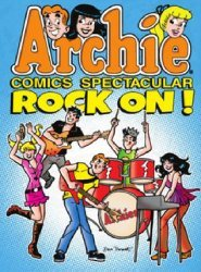 Archie Comics Group's Archie Comics Spectacular: Rock On Soft Cover # 1