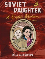 Microcosm Publishing's Soviet Daughter: A Graphic Revolution TPB # 1