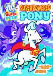 Stone Arch Press's DC Super-Pets: Superpowered Pony Soft Cover # 1