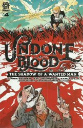 AfterShock Comics's Undone by Blood or the Shadow of a Wanted Man Issue # 4