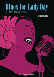 One Peace Books's Blues For Lady Day: The Story Of Billie Holiday Soft Cover # 1