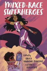 Rutgers University Press's Mixed-Race Superheroes Soft Cover # 1