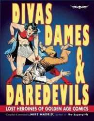 Exterminating Angel Press's Divas, Dames and Daredevils: Lost Heroines of Golden Age Comics TPB # 1