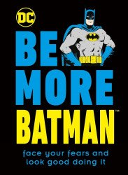 DK Publishing's Be More Batman Hard Cover # 1