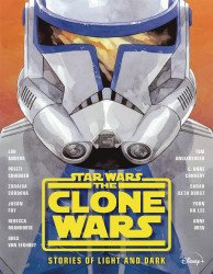 Disney LucasFilm Press's Star Wars The Clone Wars: Stories of Light and Dark Hard Cover # 1