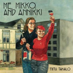 North Atlantic Books's Me, Mikko, And Annikki Soft Cover # 1