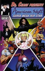 Forcewerks Productions's Dr. Chaos Presents: American Idyll - Super Mega Pop Star Issue # 1