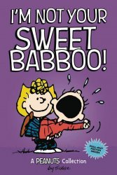 Andrews McMeel Publishing's Peanuts: I'm Not Your Sweet Babboo TPB # 1
