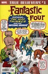Marvel Comics's True Believers: Fantastic Four - The Mad Thinker And Awesome Droid  Issue # 1