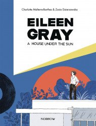 Nobrow Press's Eileen Gray: A House Under The Sun Hard Cover # 1