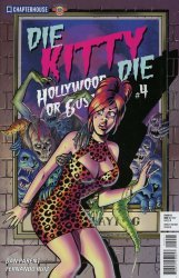 Chapter House Publishing Inc.'s Die Kitty Die: Hollywood Or Bust! Issue # 4b