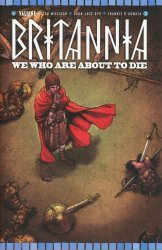 Valiant Entertainment's Britannia: We Who Are About To Die Issue # 3b