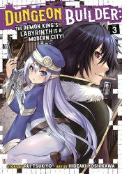 Seven Seas Entertainment's Dungeon Builder: Demon King's Labyrinth is a Modern City Soft Cover # 3