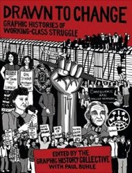 Between the Lines's Drawn to Change: Graphic Histories of Working-Class Struggle Soft Cover # 1