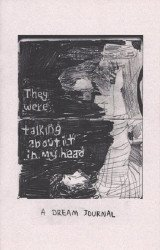 Dawson Walker's They Were Talking About it in My Head: A Dream Journal Issue nn