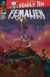 Full Moon Toys's Deadly Ten Presents: Femalien Cosmic Crush Issue # 1