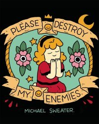 Adhouse Books's Please Destroy My Enemies Soft Cover # 1