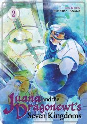 Seven Seas Entertainment's Juana And The Dragonnewts' Seven Kingdoms Soft Cover # 2