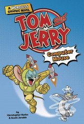 Capstone Press's Tom and Jerry: A Wordless Graphic Novel - Computer Mouse TPB # 1